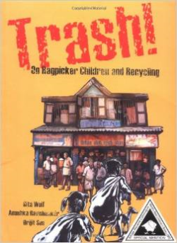 Madras Booklist - Trash! On Ragpickers and Recycling by Gita Wolf and Anushka Ravishankar